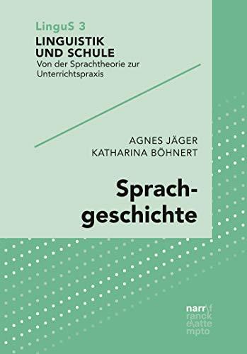 Sprachgeschichte (Linguistik und Schule 3)