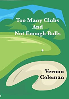 Too Many Clubs And Not Enough Balls (English Edition) von [Coleman, Vernon]