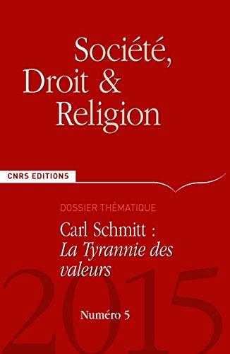 Societe, Droit et Religion N 5 - Carl Schmitt : la Tyrannie des Valeurs