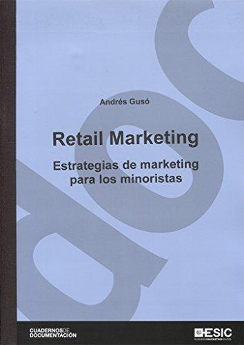 Retail Marketing (Cuadernos de documentación) por Andrés Gusó Sierra
