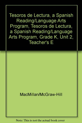 Tesoros de Lectura, a Spanish Reading/Language Arts Program, Grade K, Unit 2, Teacher's Edition (Elementary Reading Treasures) por Mcgraw-Hill Education
