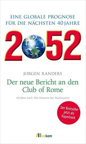 2052. Der neue Bericht an den Club of Rome: Eine globale Prognose für die nächsten 40 Jahre
