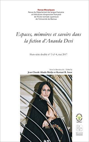 Revue Mosaïques, hors-série double nos 3 & 4, mai 2017: Espaces, mémoires et savoirs dans la fiction d'Ananda Devi