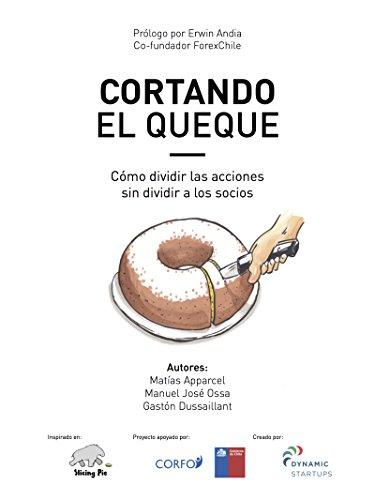 Cortando el Queque: cómo dividir las acciones sin dividir a los socios por Gastón Dussaillant