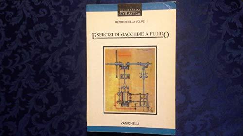Esercizi di macchine a fluido. Per gli Ist. Tecnici e per gli Ist. Professionali