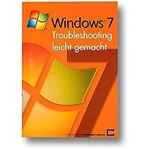 Windows 7- Troubleshooting leicht gemacht