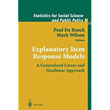 Explanatory Item Response Models: A Generalized Linear and Nonlinear Approach (Statistics for Social and Behavioral Sciences)
