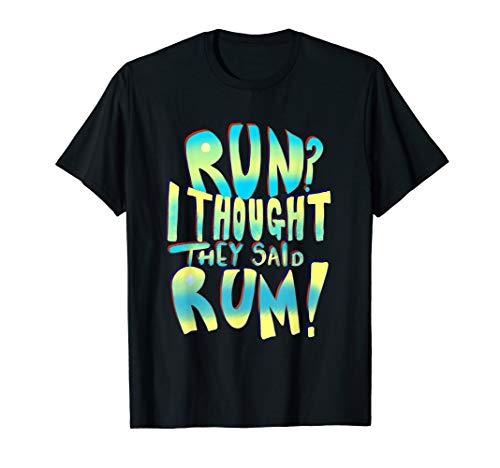 Run I Thought They Said Rum Lustig Pirat Laufend Läufer (Marathonläufer Kostüm)
