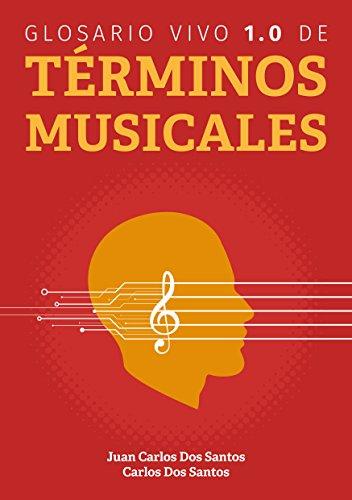 Glosario Vivo 1.0 de Términos Musicales por Juan Carlos Dos Santos