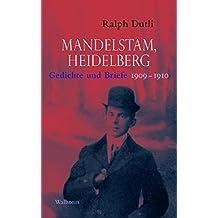 Mandelstam, Heidelberg: Gedichte und Briefe 1909-1910. Russisch-Deutsch by Ralph Dutli (2016-01-06)