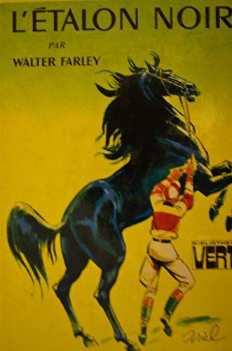 Walter Farley. L'Étalon noir : . eThe Block stallione. Texte français de Jacques Brécard. Illustrations de J. P. Ariel