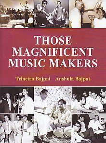 those-magnificent-music-makers-the-life-times-and-musical-endeavours-of-the-greatest-indian-music-di