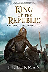 King of the Republic: What Makes A Freedom Fighter? (Silrith Book 2)