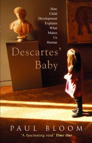 Descartes' Baby: How Child Development Explains What Makes Us Human por Paul Bloom