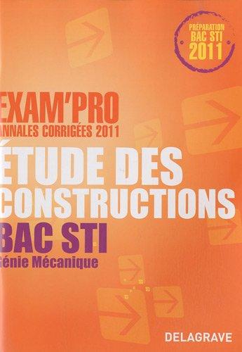 Etude des constructions Bac STI Génie Mécanique : Annales corrigées
