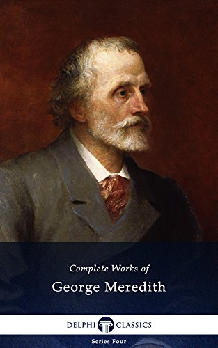 Complete Works of George Meredith (Delphi Classics) (Series Four Book 11) (English Edition)