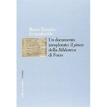 Un Documento Inesplorato: Il Pinax Della Biblioteca Di Fozio