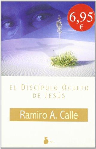 El Discipulo Oculto de Jesus por Ramiro Calle