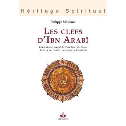 Clefs d'Ibn Arabî (Les) (Héritage spirituel t. 51)