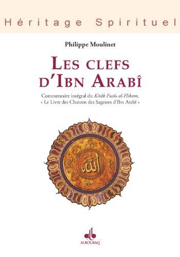 Clefs d'Ibn Arabî (Les) (Héritage spirituel) par MOULINET Philippe