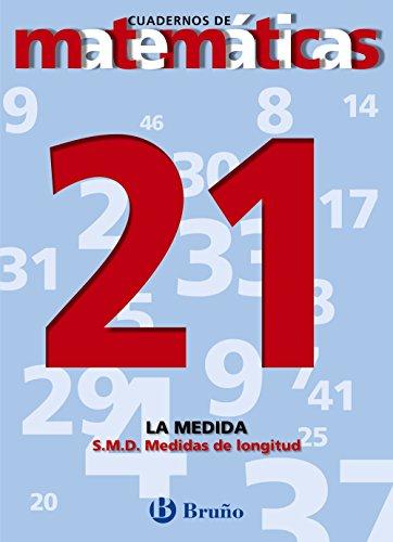 21. Sistema Métrico Decimal. Medidas de longitud (Castellano - Material Complementario - Cuadernos De Matemáticas) - 9788421641996