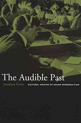 [The Audible Past: Cultural Origins of Sound Reproduction] (By: Jonathan Sterne) [published: March, 2003]