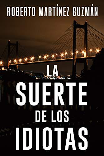 La suerte de los idiotas (Lucas Acevedo 1)