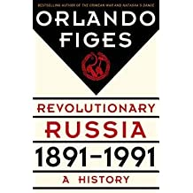 [ REVOLUTIONARY RUSSIA, 1891-1991: A HISTORY By Figes, Orlando ( Author ) Hardcover Apr-08-2014