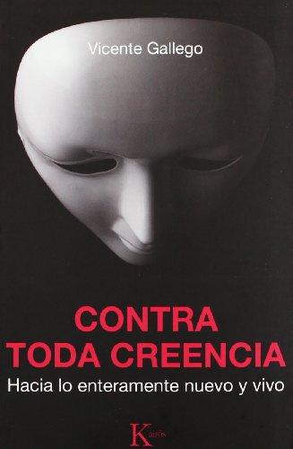 Contra Toda Creencia (Sabiduría Perenne) por Vicente Gallego Barrado