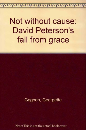 Not without cause: David Peterson's fall from grace
