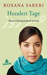 Hundert Tage: Meine Gefangenschaft im Iran (German Edition)