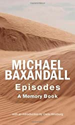 Episodes: A Memory Book by Michael Baxandall (2010-08-24)