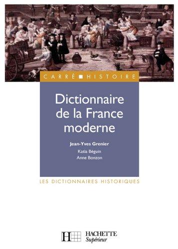 En ligne téléchargement Dictionnaire de la France moderne (Carré Histoire moderne t. 59) epub pdf
