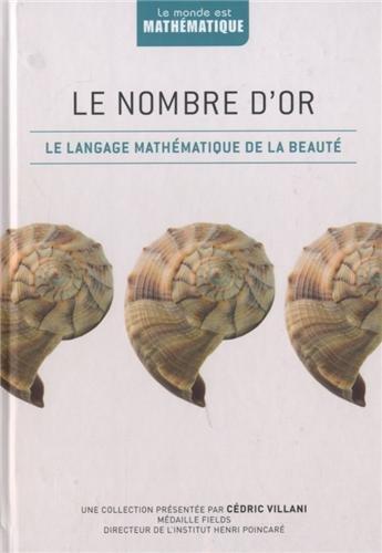 Le nombre d'or : Le language mathématique de la beauté par Fernando Corbalan, Etienne Ghys, Cédric Villani