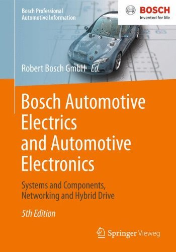 Bosch Automotive Electrics and Automotive Electronics: Systems and Components, Networking and Hybrid Drive (Bosch Professional Automotive Information) (2013-09-24)