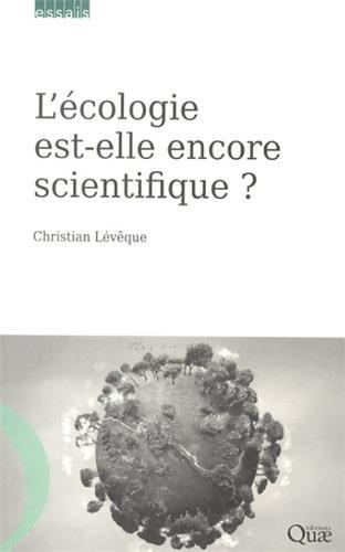 L'cologie est-elle encore scientifique ?