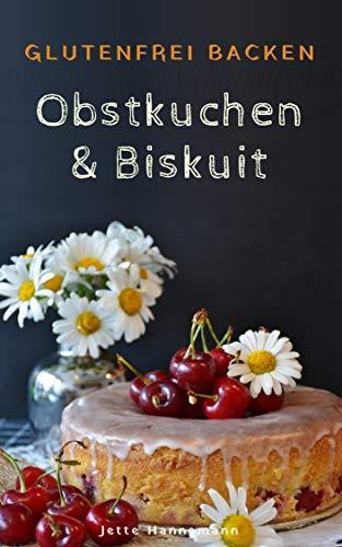 glutenfrei-backen-obstkuchen-und-biskuit