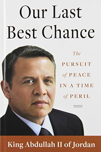 Our Last Best Chance: The Pursuit of Peace in a Time of Peril (Thorndike Press Large Print Nonfiction Series) Lrg edition by King of Jordan Abdullah II (2011) Gebundene Ausgabe -