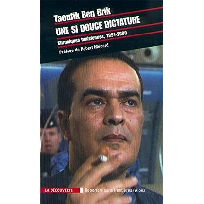 Une si douce dictature. Chroniques tunisiennes 1991-2000