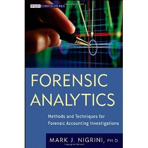 Forensic Analytics: Methods and Techniques for Forensic Accounting Investigations (Wiley Corporate F&A) [Hardcover] [2011] 1 Ed. Mark Nigrini