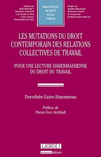 Les Mutations du droit contemporain des relations collectives de travail. Pour une lecture habermass