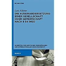 Die Auseinandersetzung einer Gesellschaft oder Gemeinschaft nach § 84 InsO (Schriften zum deutschen, europäischen und internationalen Insolvenzrecht, Band 21)