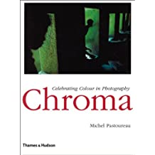 Chroma celebrating colour in photography /anglais