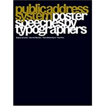 Public Address System: Poster Speeches by Typographers by Lewis, A., Warden, H., Winterburn, T., Finn, P. (2006) Hardcover
