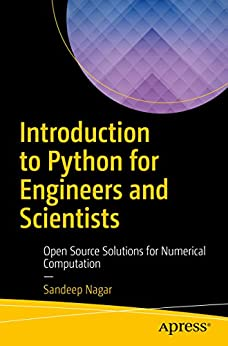 Introduction to Python for Engineers and Scientists: Open Source Solutions for Numerical Computation by [Nagar, Sandeep]