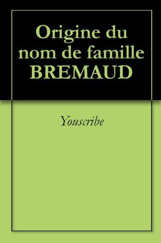 Livre gratuits Origine du nom de famille BREMAUD (Oeuvres courtes) pdf
