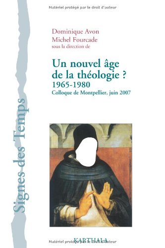 Un nouvel ge de la thologie ? 1965-1980. Colloque de Montpellier, juin 2007