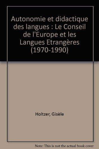 Autonomie et didactique des langues : le Conseil de l'Europe et les langues étrangères