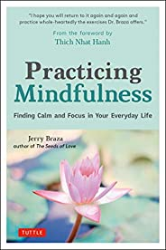 Practicing Mindfulness: Finding Calm and Focus in Your Everyday Life