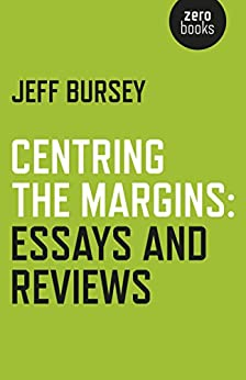 Centring the Margins: Essays and Reviews by [Bursey, Jeff]